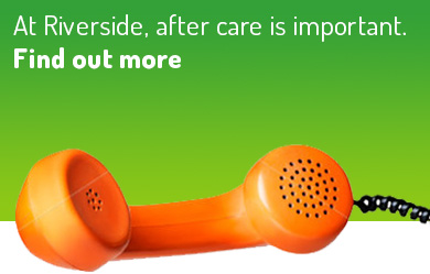 At Riverside, after care is important. Find out more